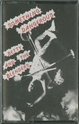 Audio Recording: Betty and the Blenders (1990)