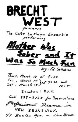 """Promotional Flyer: Brecht West presents Cafe La MaMa Ensemble in """"Mother was Sober and it Was So Much Fun"""" (date unknown)"""